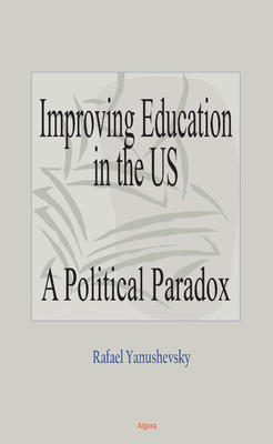 Improving Education in the US. A Political Paradox