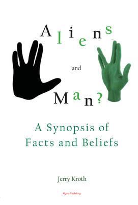 Aliens and Man?. A Synopsis of Facts and Beliefs