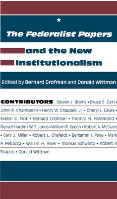 The Federalist Papers and the New Institutionalism. (Vol. 2 in the Agathon series on representation)