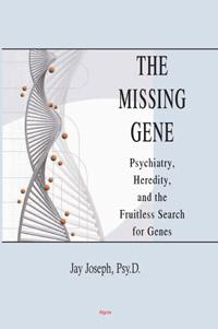 The Missing Gene:. Psychiatry, Heredity, and the Fruitless Search for Genes
