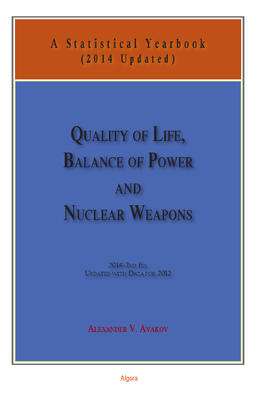 Quality of Life, Balance of Power, and Nuclear Weapons (2014 Updated). A Statistical Yearbook for Statesmen and Citizens, Updated with Data for 2012