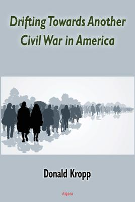 Drifting Towards Another Civil War in America.