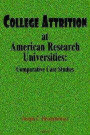 College Attrition at American Research Universities: . Comparative Case Studies