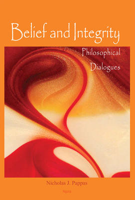 Belief and Integrity: Philosophical Dialogues.