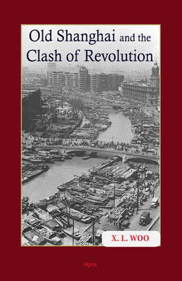 Old Shanghai and the Clash of Revolution.