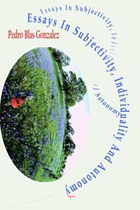 Essays in Subjectivity, Individuality and Autonomy.