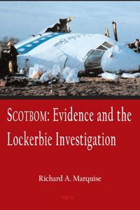 Scotbom:  Evidence and the Lockerbie Investigation.