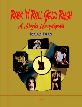 Rock -n- Roll Gold Rush. A Singles Uncyclopedia
