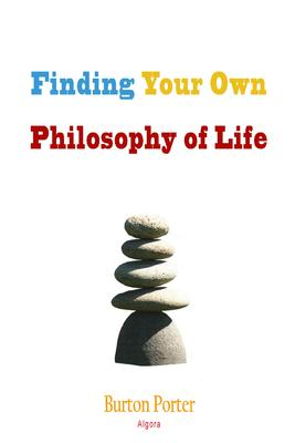 Finding Your Own Philosophy of Life .