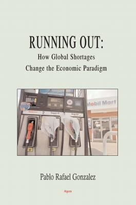 Running Out. How Global Shortages Change the Economic Paradigm