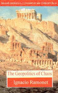 The Geopolitics of Chaos . Internationalization, Cyberculture and Political Chaos