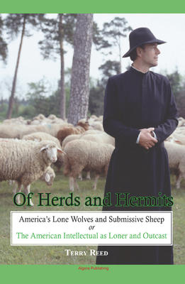 Of Herds and Hermits: America�s Lone Wolves and Submissive Sheep. The American Intellectual as Loner and Outcast