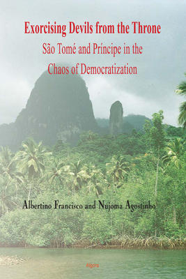 Exorcising Devils from the Throne: . Sao Tome and Principe in the Chaos of Democratization