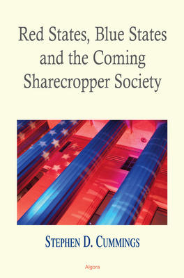 Red States Blue States, and the Coming Sharecropper Society .