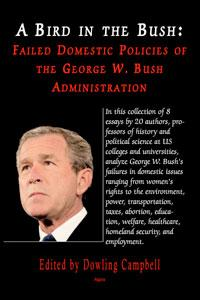 A Bird in the Bush:. Failed Domestic Policies of the George W. Bush Administration
