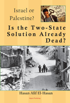 Is the Two-State Solution Already Dead?. A Political and Military History of the Palestinian-Israeli Conflict