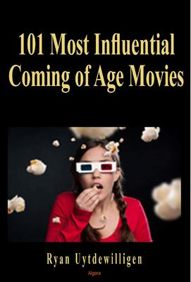 101 Most Influential Coming of Age Movies.