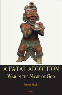 A Fatal Addiction. War in the Name of God