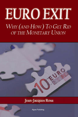 Euro Exit. Why (and How) To Get Rid of the Monetary Union