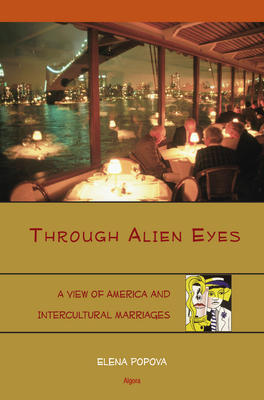 Through Alien Eyes . A View of America and Intercultural Marriages