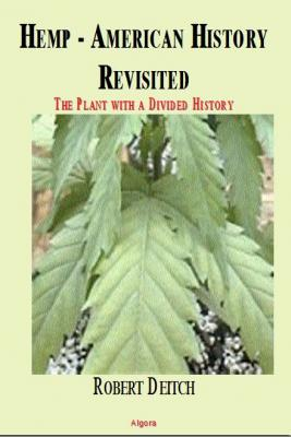 Hemp: American History Revisited. The Plant with a Divided History