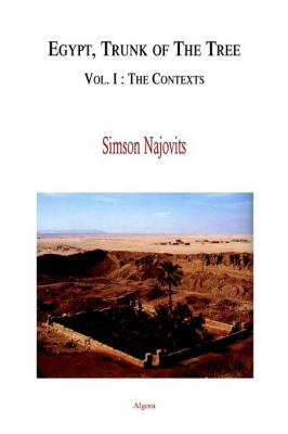 Egypt, Trunk of the Tree,  A Modern Survey of an Ancient Land, Vol. 1.. The Contexts