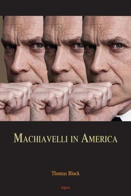 Machiavelli in America.