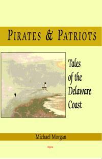 Pirates & Patriots, . Tales of the Delaware Coast