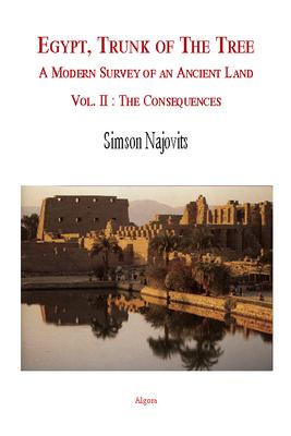 Egypt, Trunk of the Tree,  A Modern Survey of an Ancient Land, Vol. 2.. The Consequences
