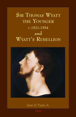 Sir Thomas Wyatt the Younger and Wyatt's Rebellion.