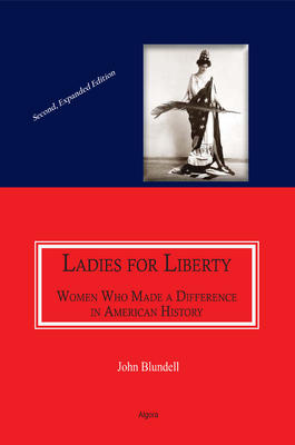 Ladies For Liberty : Women Who Made a Difference in American History.