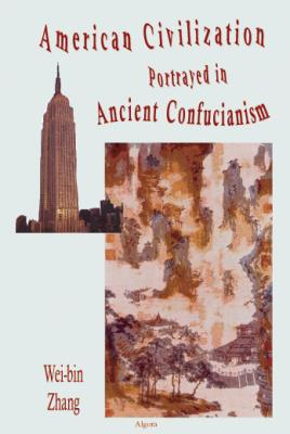 The American Civilization and Ancient Confucianism.