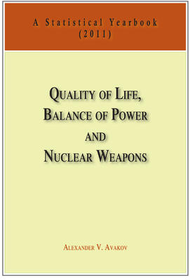 Quality of Life, Balance of Power, and Nuclear Weapons (2011). A Statistical Yearbook for Statesmen and Citizens