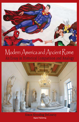 publishing modern america and ancient rome an essay in  modern america and ancient rome an essay in historical comparison and analogy