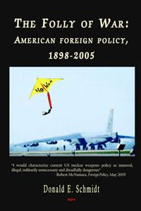The Folly of War. American Foreign Policy 1898-2005