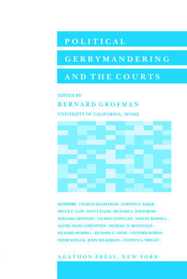 Political Gerrymandering and the Courts. (Vol. 3 in the Agathon series on representation)