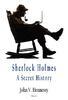 Sherlock Holmes: A Secret History