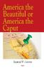 America the Beautiful or America the Caput?
