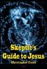 Skeptic's Guide to Jesus