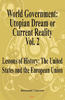 World Government - Utopian Dream or Current Reality? Vol. 2