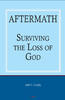 Aftermath: Surviving the Loss of God