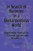 In Search of Harmony in a Disharmonious World