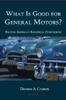 What is Good for General Motors?